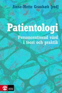 Patientologi : personcentrerad vård i teori och praktik