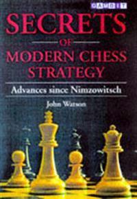 Secrets of Modern Chess Strategy