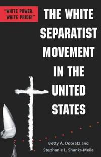 The White Separatist Movement in the United States