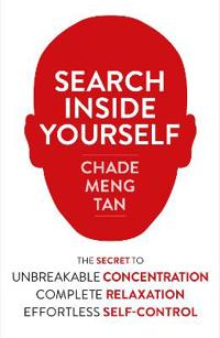 Search inside yourself - the secret to unbreakable concentration, complete