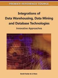 Integrations of Data Warehousing, Data Mining and Database Technologies