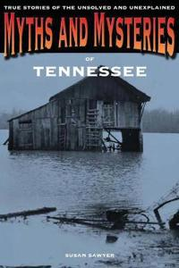 Myths and Mysteries of Tennessee