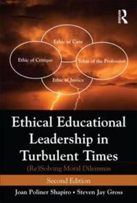 Ethical Educational Leadership in Turbulent Times: (Re)Solving Moral Dilemmas
