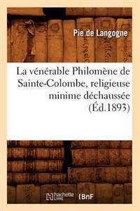 La V�n�rable Philom�ne de Sainte-Colombe, Religieuse Minime D�chauss�e (�d.1893)