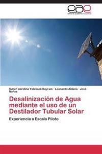 Desalinizacion de Agua Mediante El USO de Un Destilador Tubular Solar