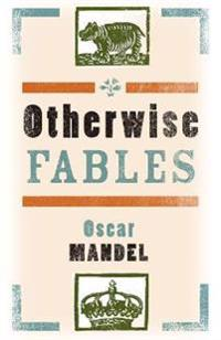 Otherwise Fables: Gobble-Up Stories/Chi-Po and the Sorcerer/The History of Sigismund, Prince of Poland