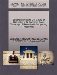 Strachan Shipping Co. V. City of Galveston U.S. Supreme Court Transcript of Record with Supporting Pleadings