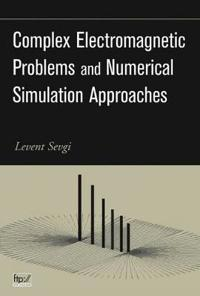 Complex Electromagnetic Problems and Numerical Simulation Approaches [With CDROM]
