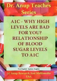 A1C - Why High Levels are Bad for You