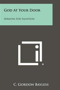 God at Your Door: Sermons for Salvation