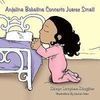 Anjelina Bobalina Concerto Juarez Small