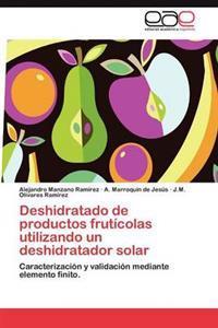 Deshidratado de Productos Fruticolas Utilizando Un Deshidratador Solar