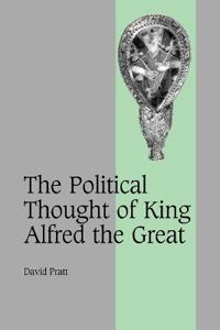 The Political Thought of King Alfred the Great