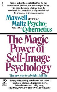 The Magic Power of Self-Image Pyschology
