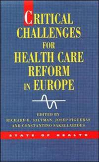 Critical Challenges for Health Care Reform in Europe