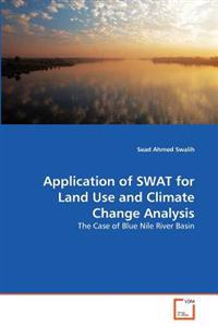 Application of Swat for Land Use and Climate Change Analysis