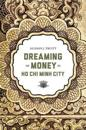 Dreaming of Money in Ho Chi Minh City