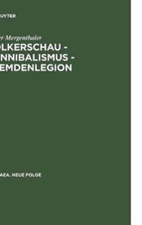 Volkerschau - Kannibalismus - Fremdenlegion