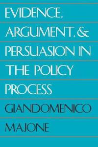 Evidence, Argument and Persuasion in the Policy Process