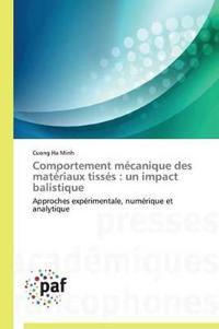 Comportement Mecanique Des Materiaux Tisses: Un Impact Balistique