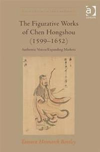 The Figurative Works of Chen Hongshou 1599-1652