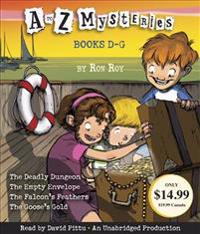 A to Z Mysteries: Books D-G: The Deadly Dungeon, the Empty Envelope, the Falcon's Feathers, the Goose's Gold