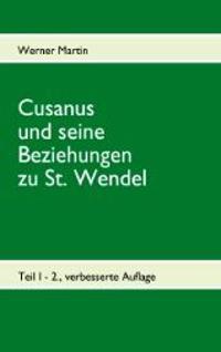 Cusanus Und Seine Beziehungen Zu St. Wendel