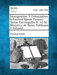 Immigration y Colonization Informed Queue Present Tomas Carrasquilla H. Al Sr. Ministry de Boras Publicans y Foment