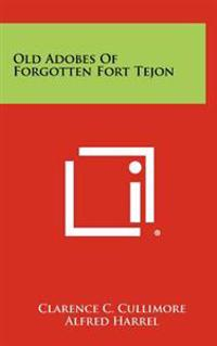 Old Adobes of Forgotten Fort Tejon