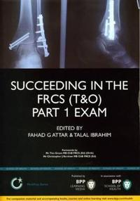 Succeeding in the FRCS (T&O) Part 1 Exam: Multiple choice revision questions in Trauma and Orthopaedics (T&O)