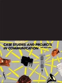 Case Studies And Projects in Communication