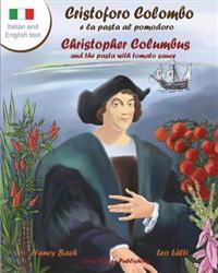 Cristoforo Colombo E La Pasta Al Pomodoro - Christopher Columbus and the Pasta with Tomato Sauce: A Bilingual Picture Book (Italian-English Text)