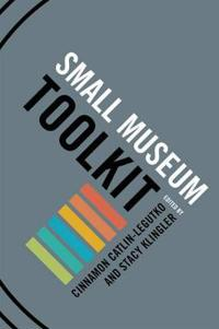 The Small Museum Toolkit