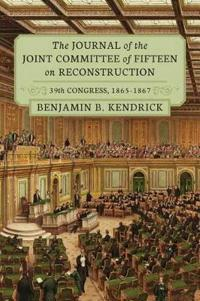 The Journal of the Joint Committee of Fifteen on Reconstruction