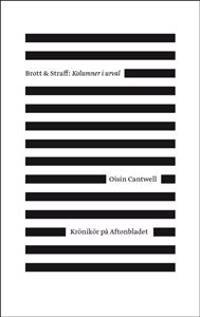 Brott & straff : kolumner i urval