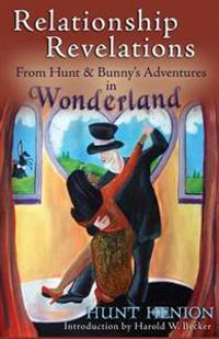 Relationship Revelations: From Hunt & Bunny's Adventures in Wonderland