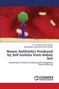Newer Antibiotics Produced by Soil Isolates from Indian Soil