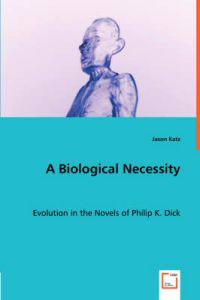 A Biological Necessity