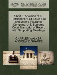 Albert L. Adelman et al., Petitioners, V. St. Louis Fire and Marine Insurance Company. U.S. Supreme Court Transcript of Record with Supporting Pleadings