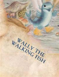 Wally the Walking Fish