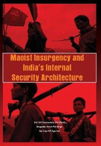 Maoist Insurgency and India's Internal Security