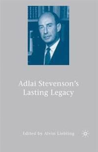 Adlai Stevenson's Lasting Legacy
