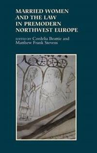 Married Women and the Law in Premodern Northwest Europe