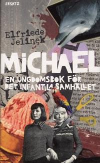 Michael : en ungdomsbok för det infantila samhället