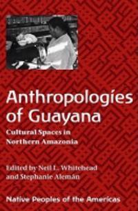 Anthropologies of Guayana