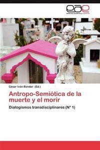 Antropo-Semiotica de La Muerte y El Morir