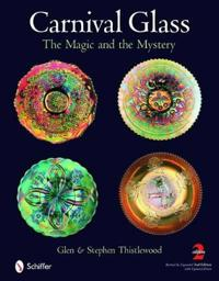 Carnival Glass: The Magic and the Mystery