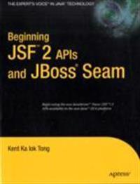 Beginning Jsf(tm) 2 APIs and Jboss(r) Seam