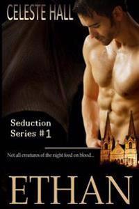 Ethan: Seduction Series
