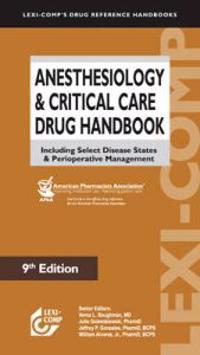 Lexi-Comp's Anesthesiology & Critical Care Drug Handbook